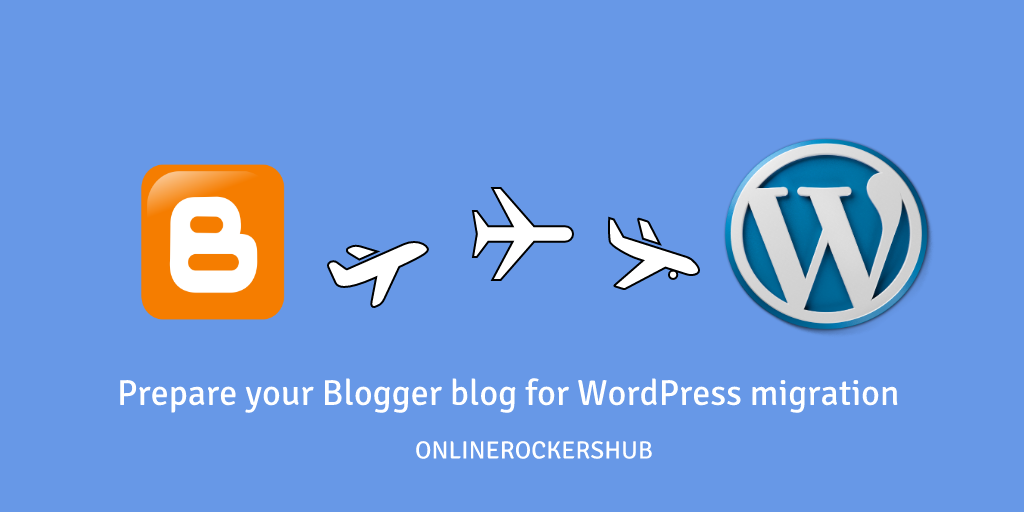Preparing blogger blog for WordPress migration