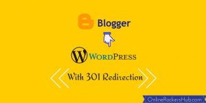 How to move from blogger to WordPress with 301 redirection?