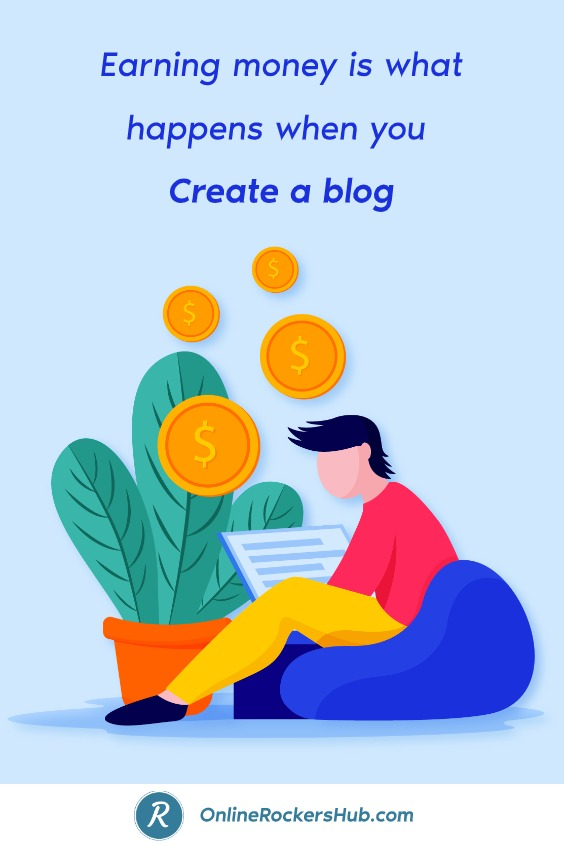 Earning money is what happens when you create a blog - Pinterest Image
