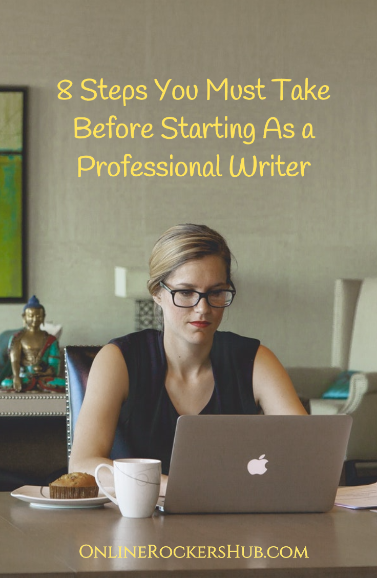 8 Steps You Must Take Before Starting As a Professional Writer pinterest image