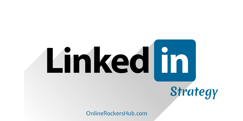 LinkedIn Strategy- Basic Optimization Technique for Social Media