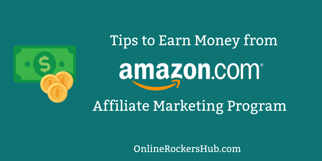 18 Easy And Simple Tips To Earn Money With Amazon Affiliate Program!