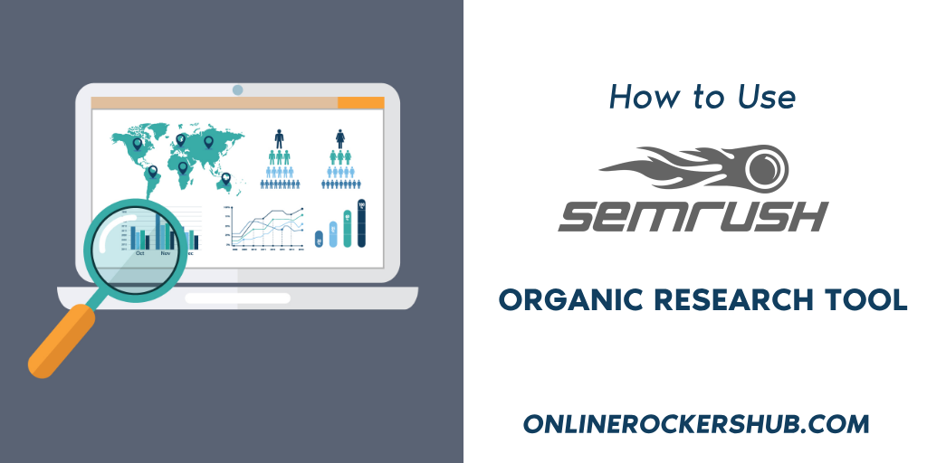 How to use SEMRush Organic Research Tool?
