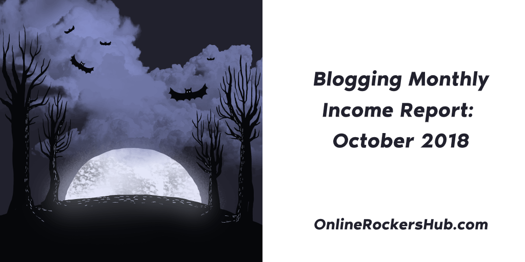 Blogging Monthly Income Report_ October 2018