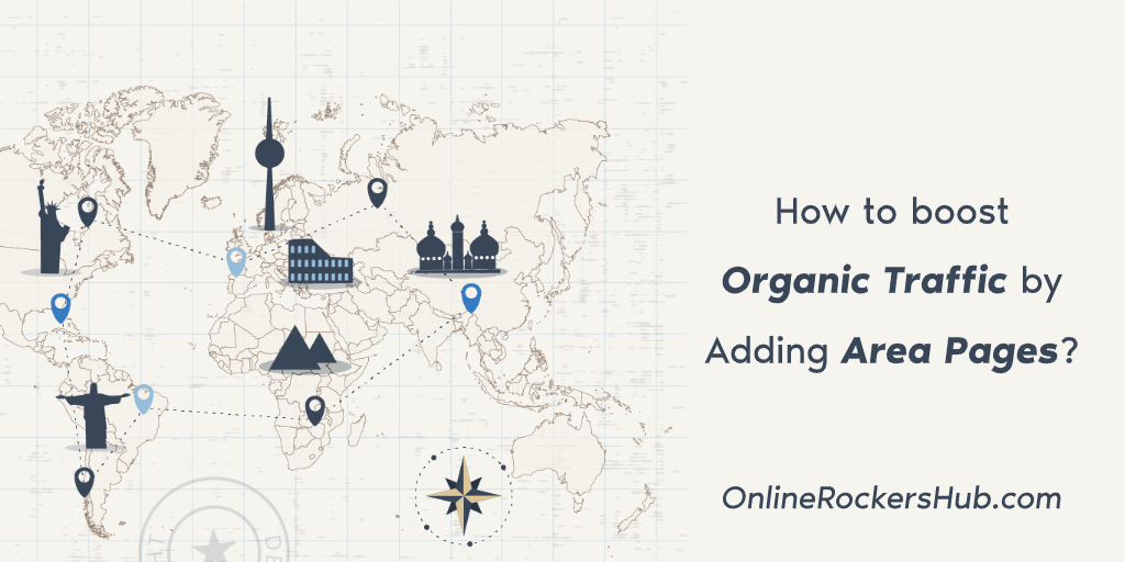 How to boost Organic Traffic by Adding Area Pages? 1
