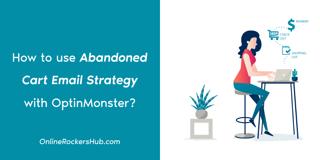 How to use Abandoned Cart Email Strategy with OptinMonster?