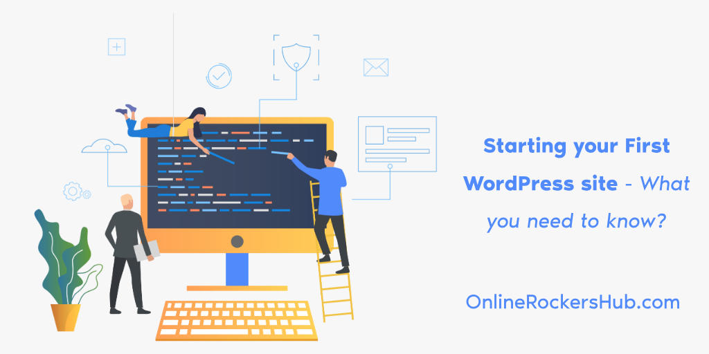 Starting your First WordPress site – What you need to know?