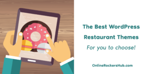 The Best WordPress Restaurant Themes for you to choose in 2019