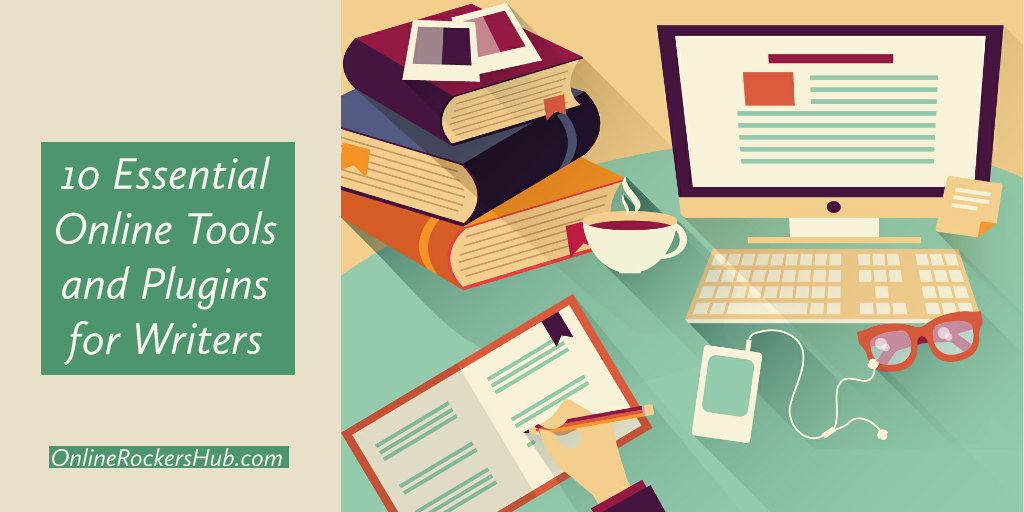 10 Essential Online Tools and Plugins for Writers
