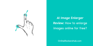 AI Image Enlarger Review: How to enlarge images online for free?