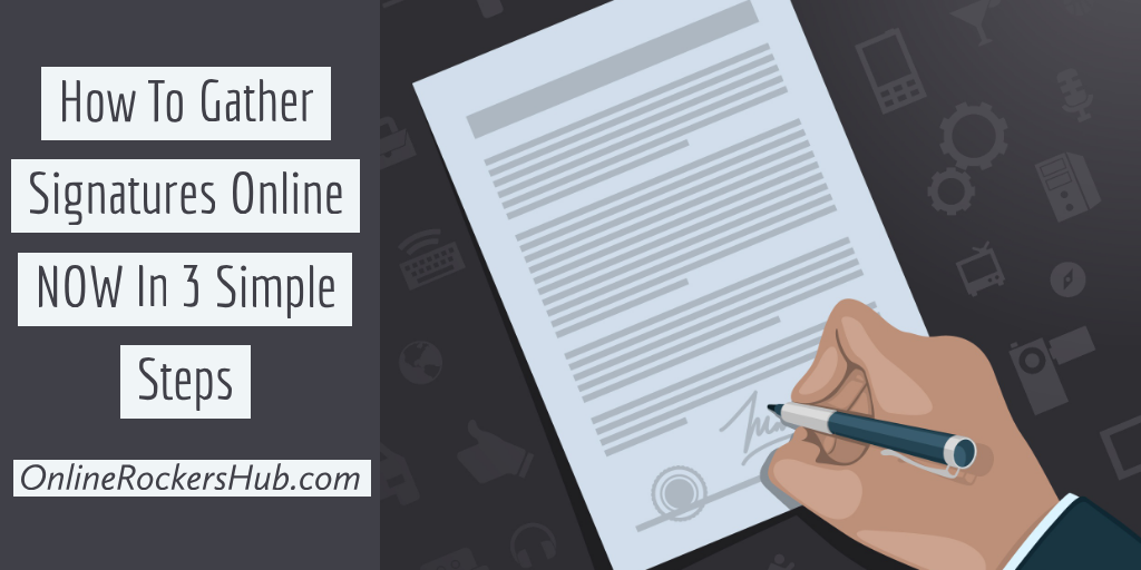 How To Gather Signatures Online NOW In 3 Simple Steps