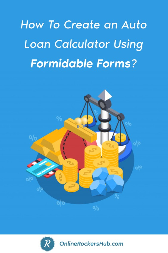 How To Create an Auto Loan Calculator Using Formidable Forms? - Pinterest image