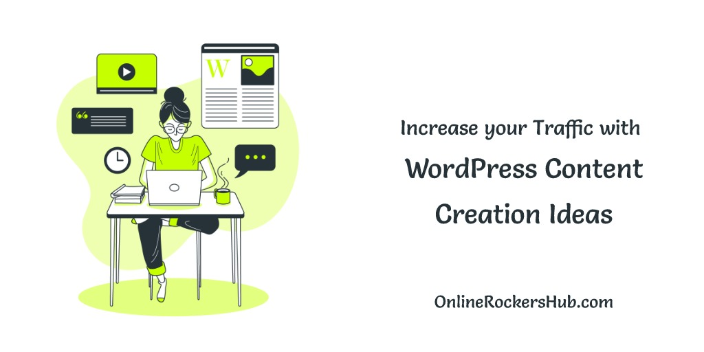 Increase your Traffic by 15% with WordPress Content Creation Ideas Today