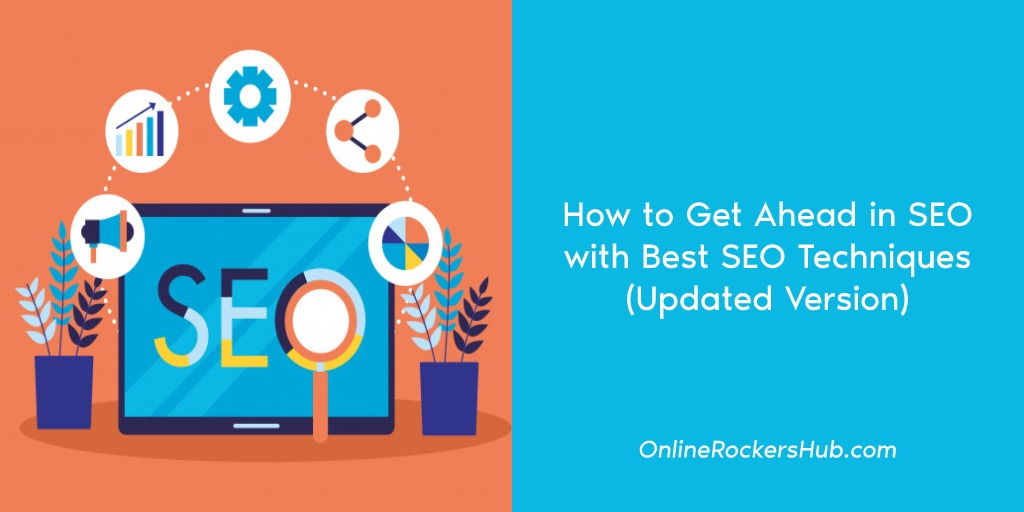 How to Get Ahead in SEO with Best SEO Techniques
